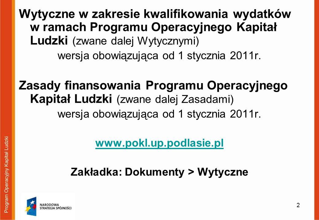 2 Wytyczne w zakresie kwalifikowania wydatków w ramach Programu Operacyjnego Kapitał Ludzki (zwane dalej Wytycznymi) wersja obowiązująca od 1 stycznia