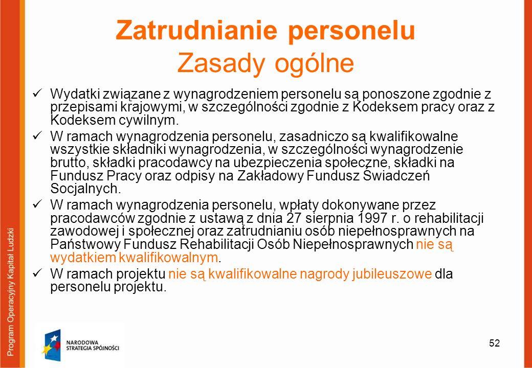 52 Zatrudnianie personelu Zasady ogólne Wydatki związane z wynagrodzeniem personelu są ponoszone zgodnie z przepisami krajowymi, w szczególności zgodn
