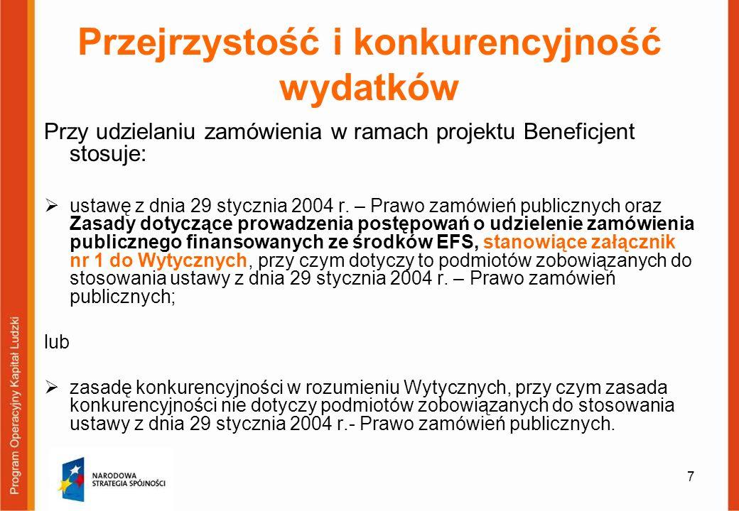 7 Przy udzielaniu zamówienia w ramach projektu Beneficjent stosuje: ustawę z dnia 29 stycznia 2004 r. – Prawo zamówień publicznych oraz Zasady dotyczą