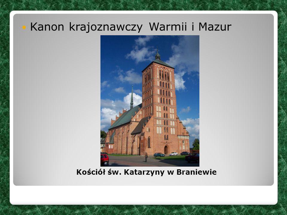 Kanon krajoznawczy Warmii i Mazur Kościół św. Katarzyny w Braniewie