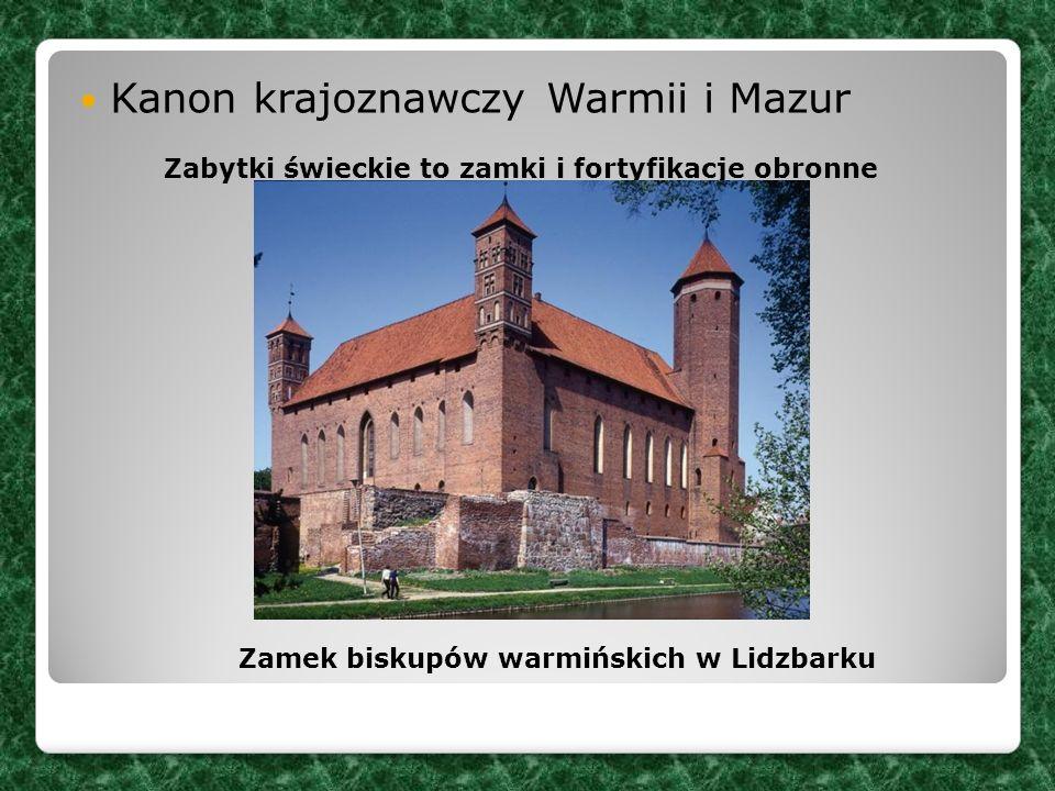 Kanon krajoznawczy Warmii i Mazur Zamek biskupów warmińskich w Lidzbarku Zabytki świeckie to zamki i fortyfikacje obronne