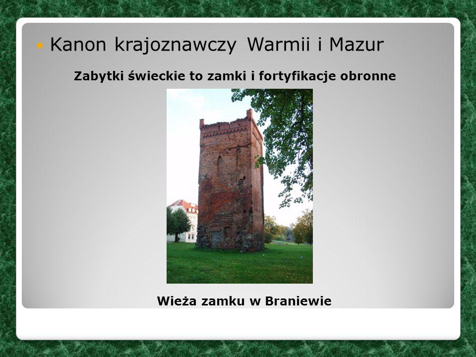 Kanon krajoznawczy Warmii i Mazur Wieża zamku w Braniewie Zabytki świeckie to zamki i fortyfikacje obronne