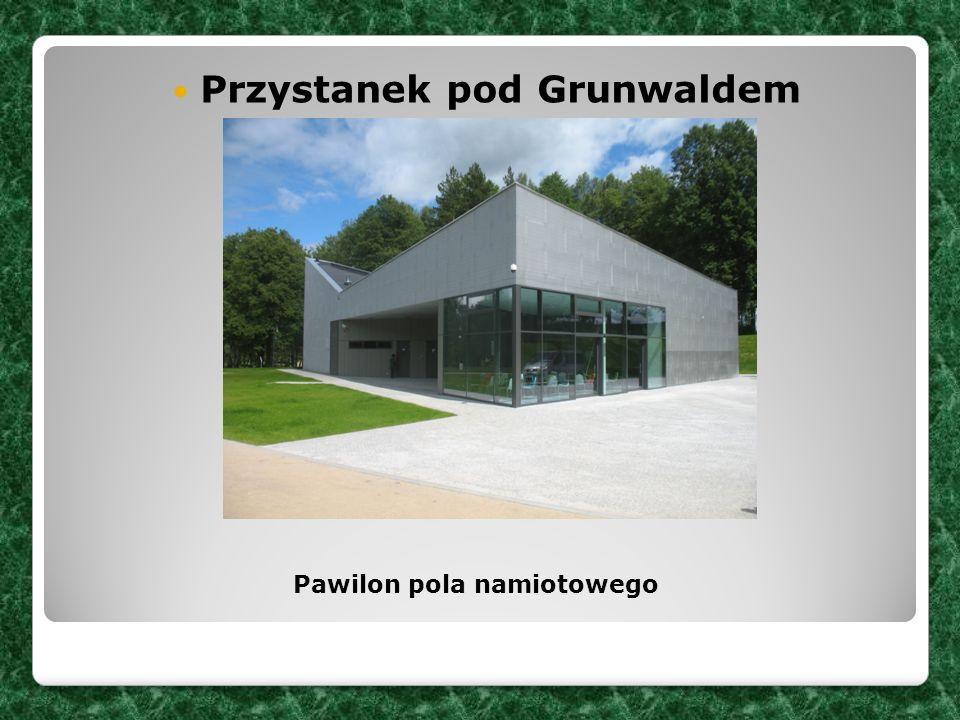 Przystanek pod Grunwaldem Pawilon pola namiotowego