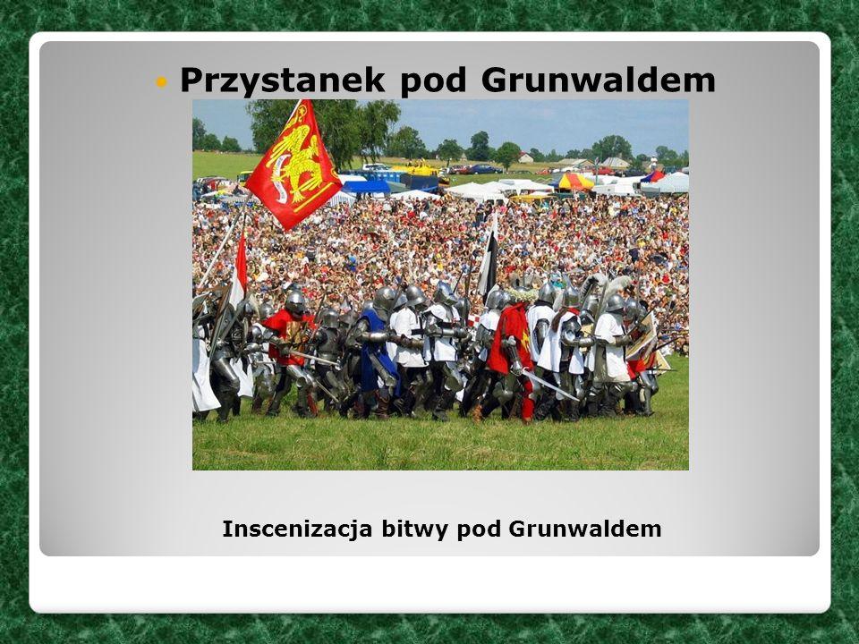Przystanek pod Grunwaldem Inscenizacja bitwy pod Grunwaldem