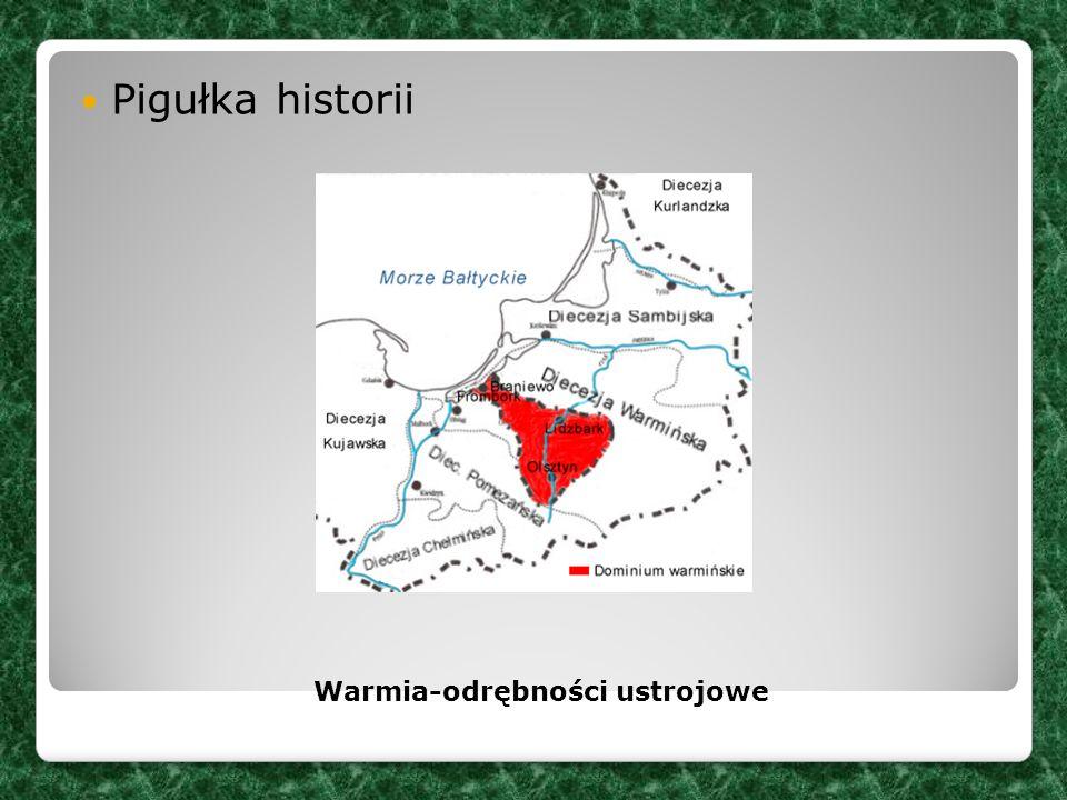 Pigułka historii Warmia-odrębności ustrojowe