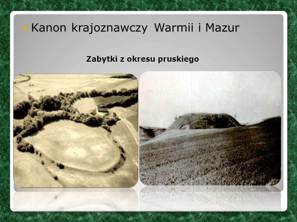 Kanon krajoznawczy Warmii i Mazur Zabytki z okresu pruskiego