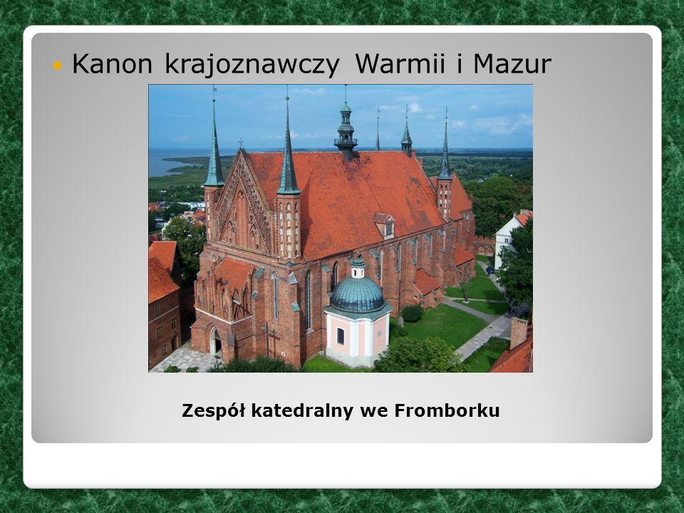 Kanon krajoznawczy Warmii i Mazur Zespół katedralny we Fromborku