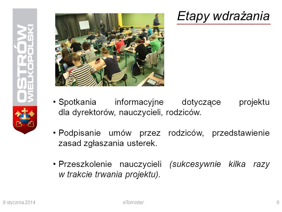 9 stycznia 2014eTornister7 Etapy wdrażania _________________________ Nauczanie zasad korzystania z czytników oraz z e-podręczników na lekcjach przedmiotowych.