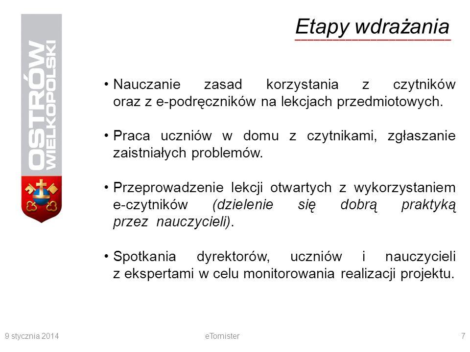 9 stycznia 2014eTornister7 Etapy wdrażania _________________________ Nauczanie zasad korzystania z czytników oraz z e-podręczników na lekcjach przedmi
