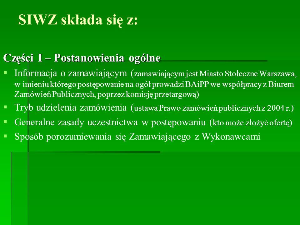 SIWZ składa się z: Części II – Przedmiot zamówienia i termin jego realizacji Przedmiot zamówienia czyli sporządzenie projektu mpzp jest zgodny z przepisami ustawy z dnia 27 marca 2003r.
