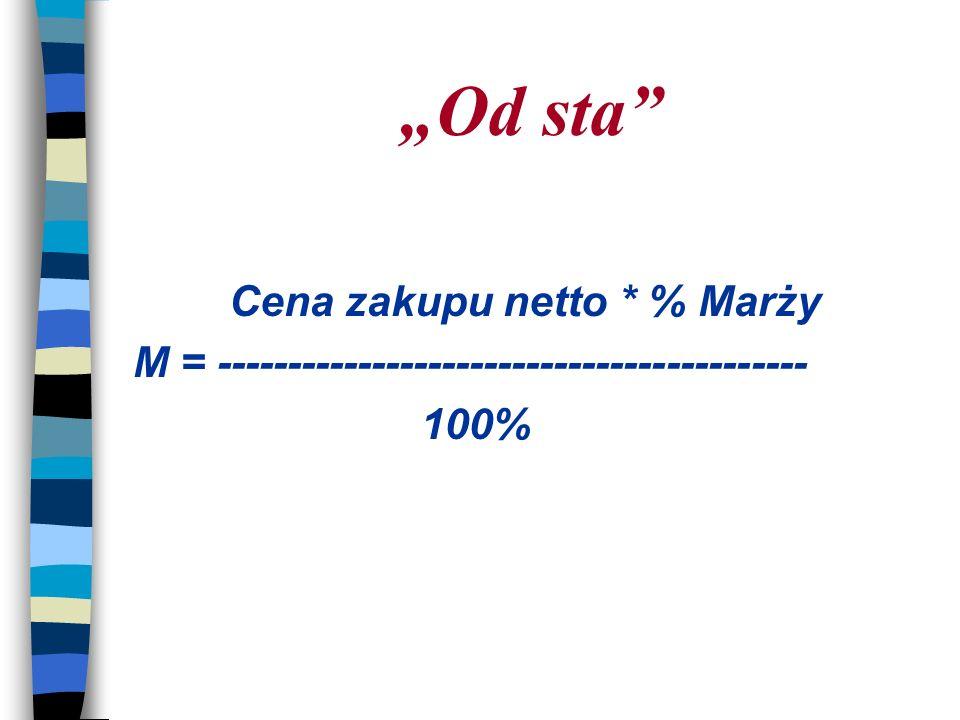Od sta Cena zakupu netto * % Marży M = ------------------------------------------ 100%