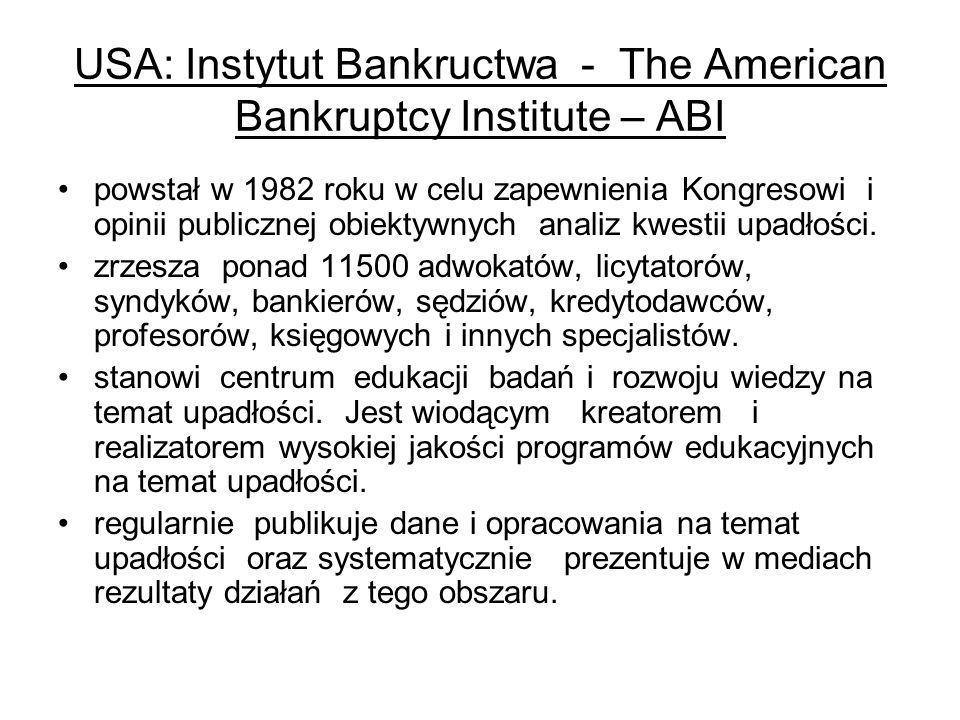 USA: Instytut Bankructwa - The American Bankruptcy Institute – ABI powstał w 1982 roku w celu zapewnienia Kongresowi i opinii publicznej obiektywnych