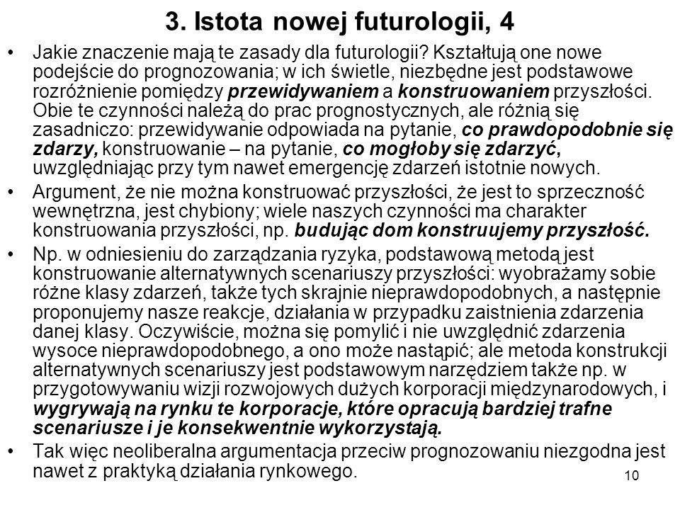 10 3. Istota nowej futurologii, 4 Jakie znaczenie mają te zasady dla futurologii.