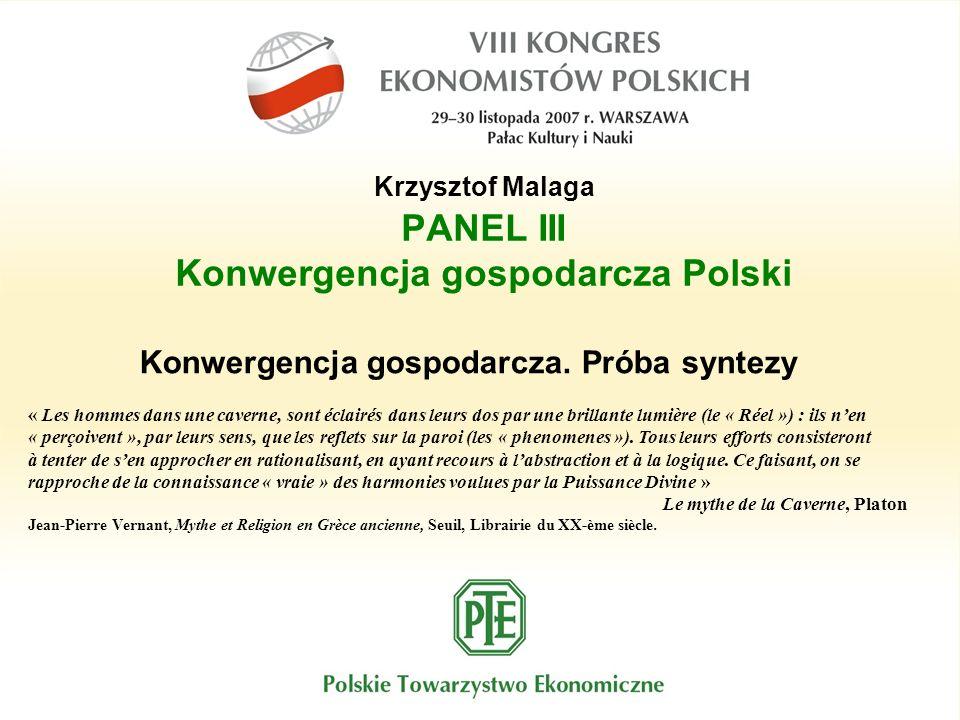 Krzysztof Malaga PANEL III Konwergencja gospodarcza Polski Konwergencja gospodarcza. Próba syntezy « Les hommes dans une caverne, sont éclairés dans l