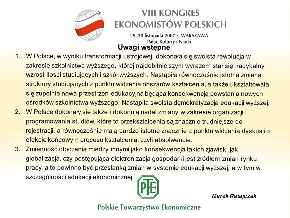 Marek Ratajczak Uwagi wstępne 1.W Polsce, w wyniku transformacji ustrojowej, dokonała się swoista rewolucja w zakresie szkolnictwa wyższego, której najdobitniejszym wyrazem stał się radykalny wzrost ilości studiujących i szkół wyższych.