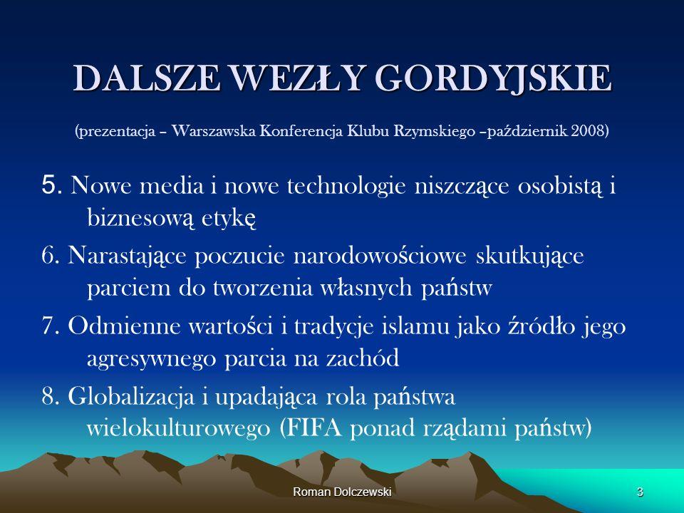 Roman Dolczewski14 WNIOSKI PRZEKAZANE MINISTROWI -CZ Ł ONKOWI RZADU Dr Micha ł owi Boniemu w dniu 27 lutego 2009 r.