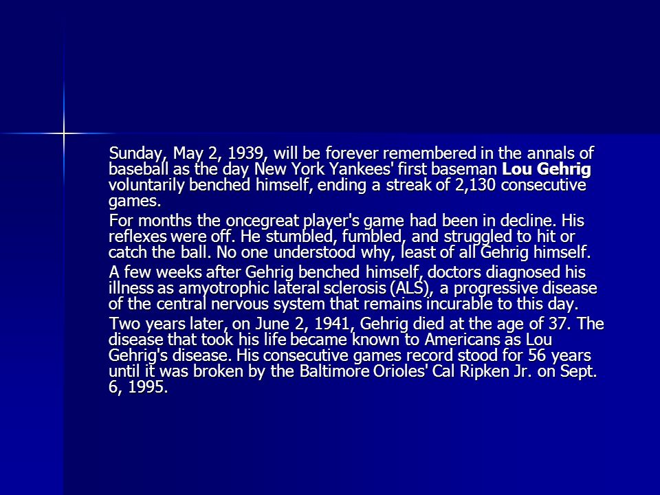 Sunday, May 2, 1939, will be forever remembered in the annals of baseball as the day New York Yankees' first baseman Lou Gehrig voluntarily benched hi