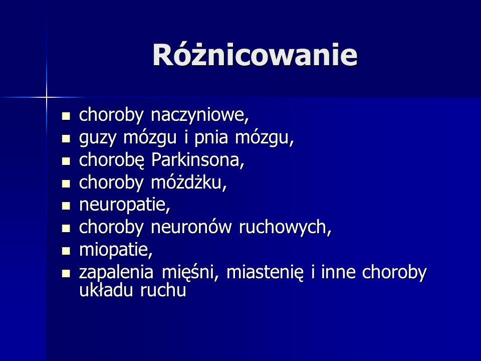 Różnicowanie choroby naczyniowe, choroby naczyniowe, guzy mózgu i pnia mózgu, guzy mózgu i pnia mózgu, chorobę Parkinsona, chorobę Parkinsona, choroby