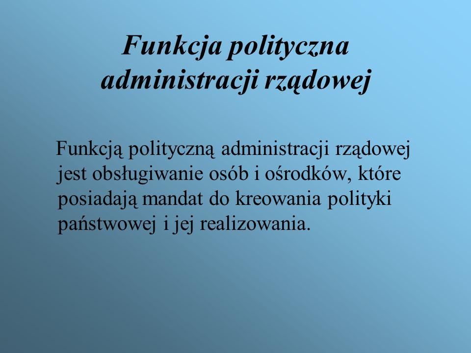 Działalność administracji rządowej sprowadza się do: działań organizatorskich działań kontrolno-nadzorczych działań prognostycznych i planistycznych