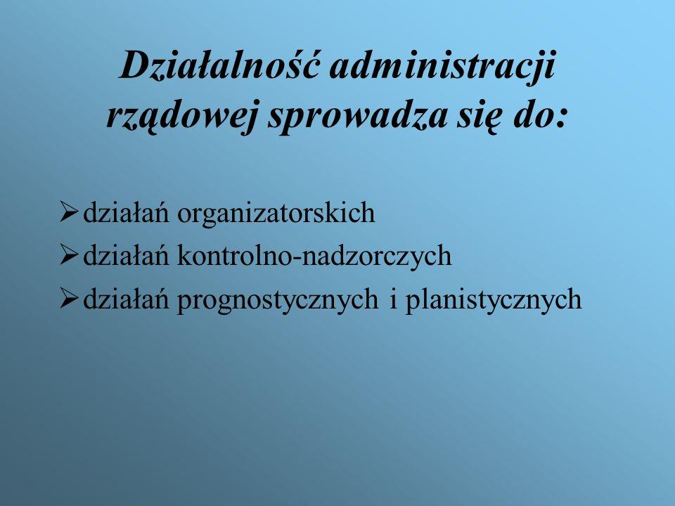 Administrację rządowa na terenie województwa sprawuje: wojewoda kierownicy zespolonych służb, inspekcji i straży organy administracji niezespolonej