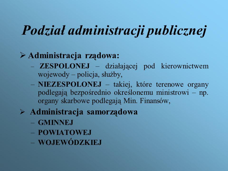 Struktura administracji publicznej w Polsce Szczeble organizacji: Centralny Regionalny Lokalny