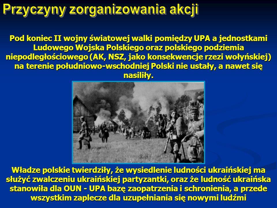 Pod koniec II wojny światowej walki pomiędzy UPA a jednostkami Ludowego Wojska Polskiego oraz polskiego podziemia niepodległościowego (AK, NSZ, jako k