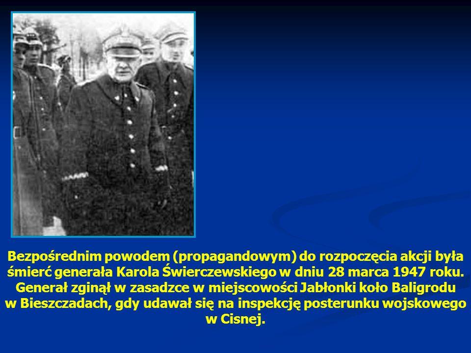 Bezpośrednim powodem (propagandowym) do rozpoczęcia akcji była śmierć generała Karola Świerczewskiego w dniu 28 marca 1947 roku. Generał zginął w zasa