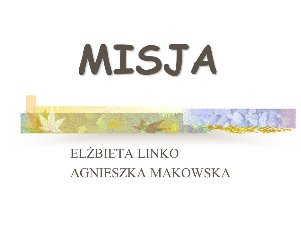 MISJA ELŻBIETA LINKO AGNIESZKA MAKOWSKA