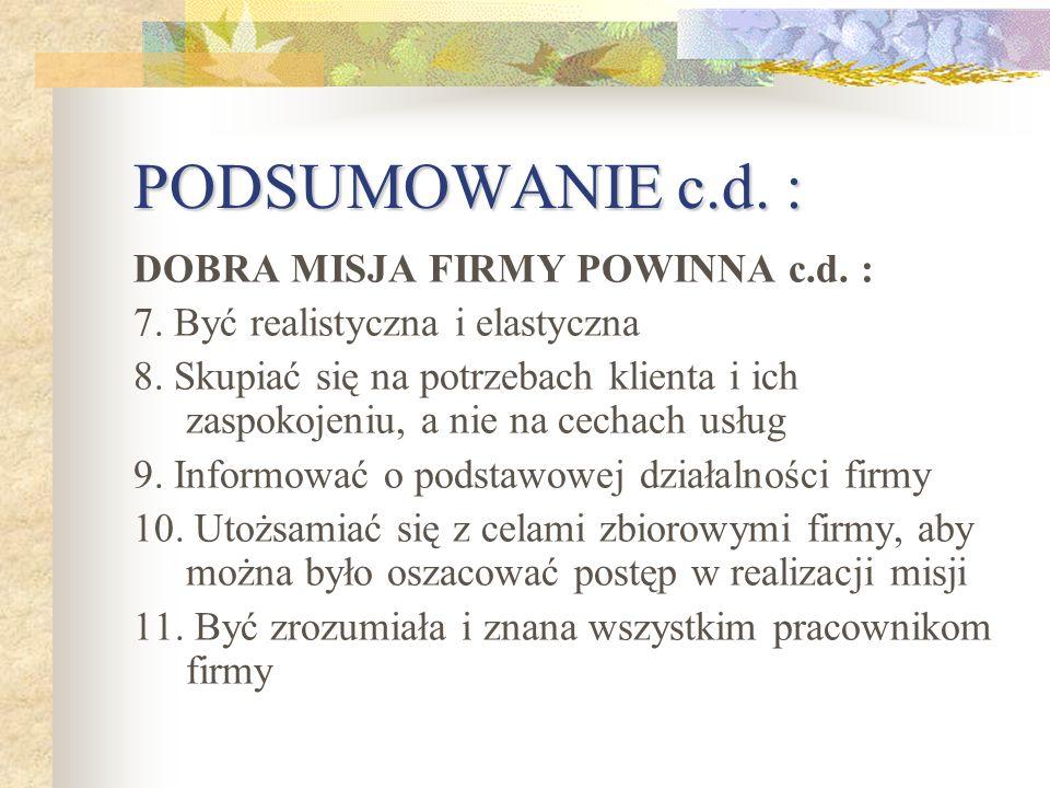 PODSUMOWANIE c.d.: DOBRA MISJA FIRMY POWINNA c.d.
