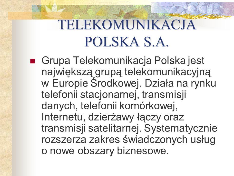 TELEKOMUNIKACJA POLSKA S.A. Grupa Telekomunikacja Polska jest największą grupą telekomunikacyjną w Europie Środkowej. Działa na rynku telefonii stacjo