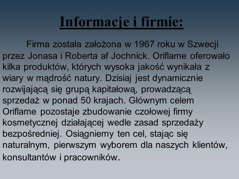 Informacje i firmie: Firma została założona w 1967 roku w Szwecji przez Jonasa i Roberta af Jochnick. Oriflame oferowało kilka produktów, których wyso