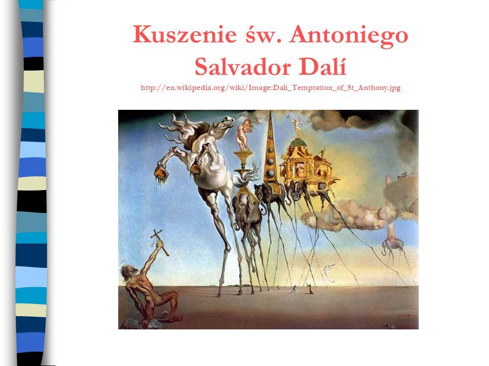 Kuszenie św. Antoniego Salvador Dalí http://en.wikipedia.org/wiki/Image:Dali_Temptation_of_St_Anthony.jpg