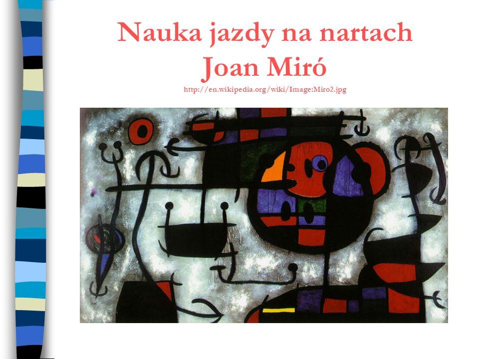 Nauka jazdy na nartach Joan Miró http://en.wikipedia.org/wiki/Image:Miro2.jpg