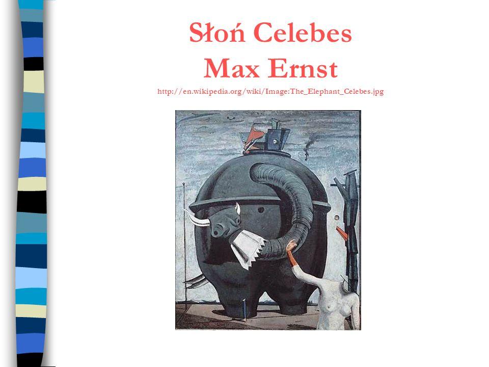 Słoń Celebes Max Ernst http://en.wikipedia.org/wiki/Image:The_Elephant_Celebes.jpg