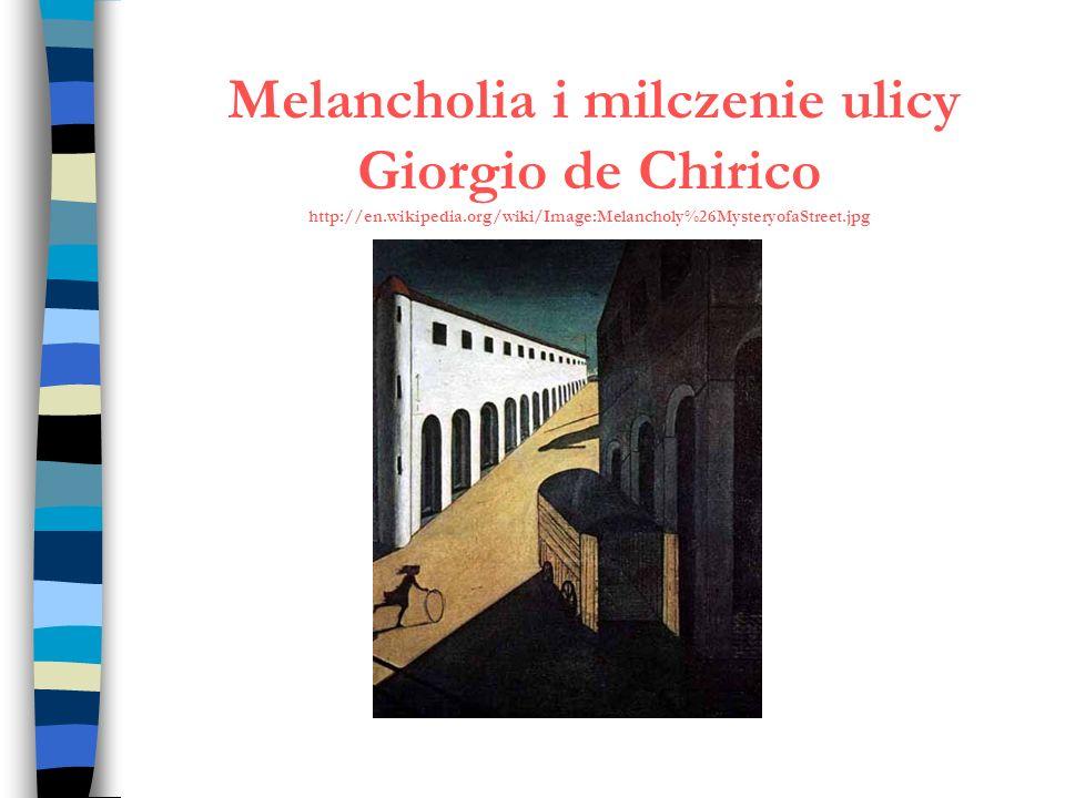 Melancholia i milczenie ulicy Giorgio de Chirico http://en.wikipedia.org/wiki/Image:Melancholy%26MysteryofaStreet.jpg