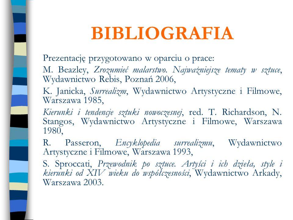 BIBLIOGRAFIA Prezentację przygotowano w oparciu o prace: M. Beazley, Zrozumieć malarstwo. Najważniejsze tematy w sztuce, Wydawnictwo Rebis, Poznań 200