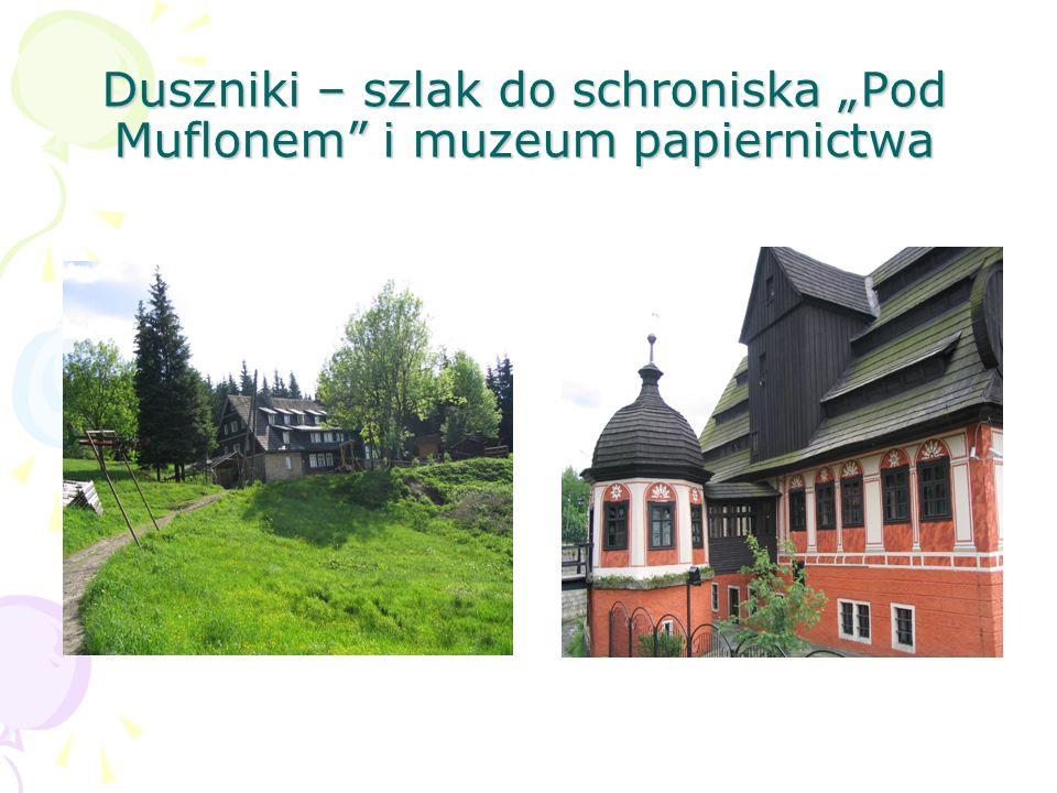 Duszniki – szlak do schroniska Pod Muflonem i muzeum papiernictwa