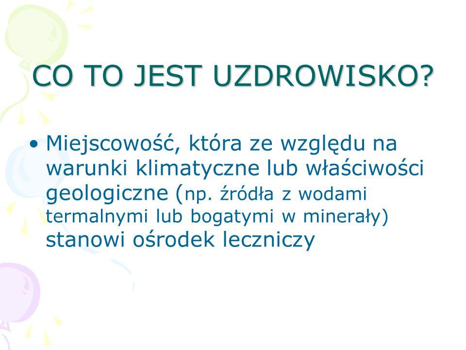 UZDROWISKA DOLNEGO ŚLĄSKA Do najbardziej znanych uzdrowisk Dolnego Śląska należą te położone w Kotlinie Kłodzkiej, m.