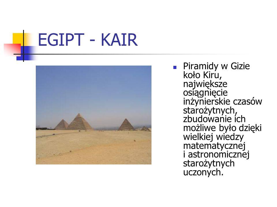 EGIPT - KAIR Piramidy w Gizie koło Kiru, największe osiągnięcie inżynierskie czasów starożytnych, zbudowanie ich możliwe było dzięki wielkiej wiedzy m