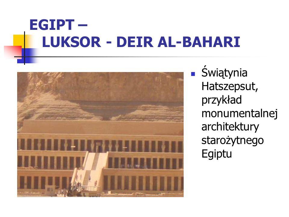 EGIPT – LUKSOR - DEIR AL-BAHARI Świątynia Hatszepsut, przykład monumentalnej architektury starożytnego Egiptu