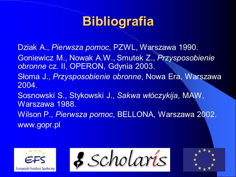 Bibliografia Dziak A., Pierwsza pomoc, PZWL, Warszawa 1990.