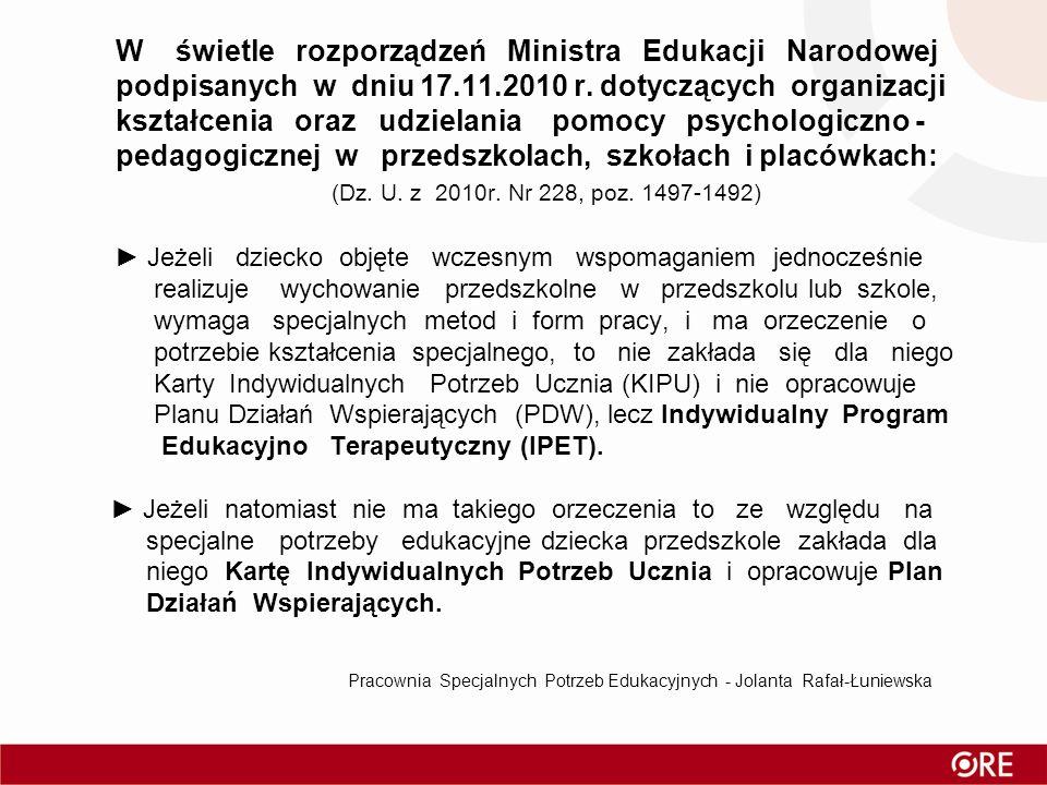 W świetle rozporządzeń Ministra Edukacji Narodowej podpisanych w dniu 17.11.2010 r. dotyczących organizacji kształcenia oraz udzielania pomocy psychol