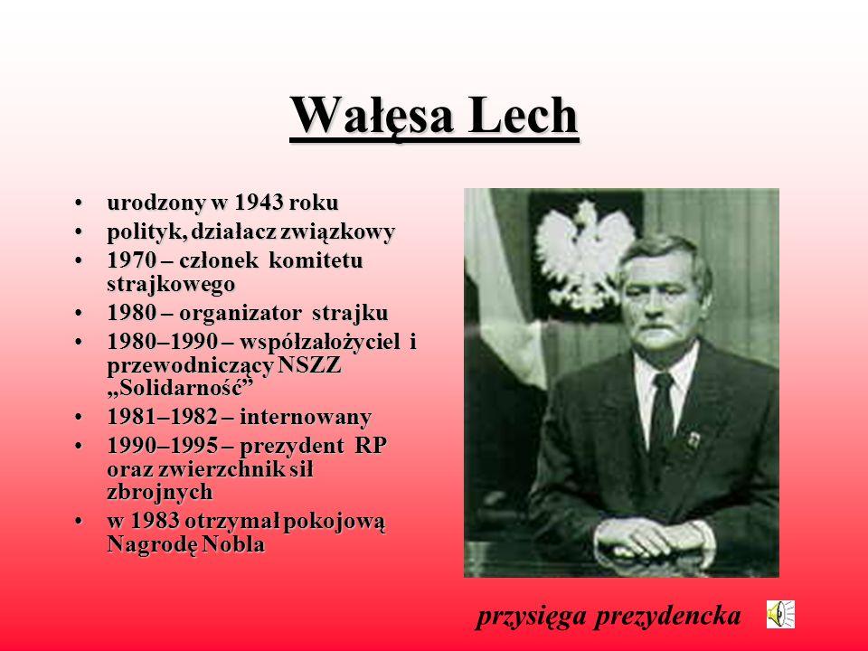 Jaruzelski Wojciech urodzonyurodzony 1923 roku polityk,polityk, generał odod 1943 roku w 1. Dywizji Piechoty im. T. Kościuszki, następnie w WP 1968–19