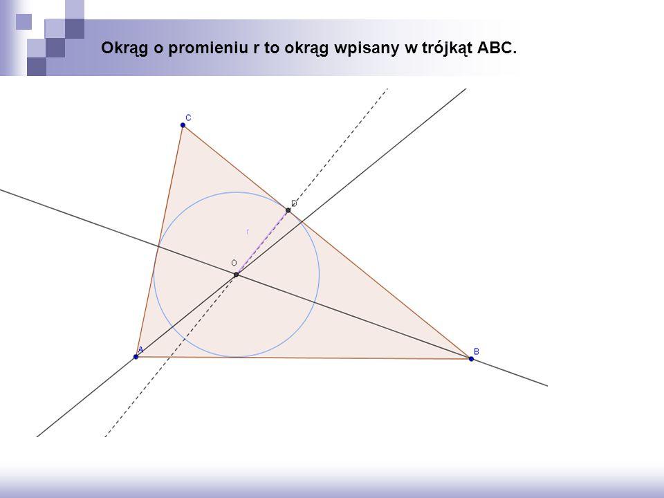 Okrąg o promieniu r to okrąg wpisany w trójkąt ABC.