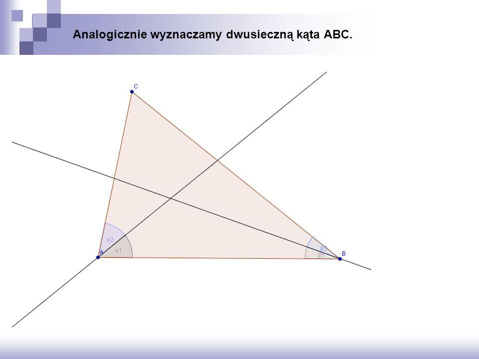 Analogicznie wyznaczamy dwusieczną kąta ABC.