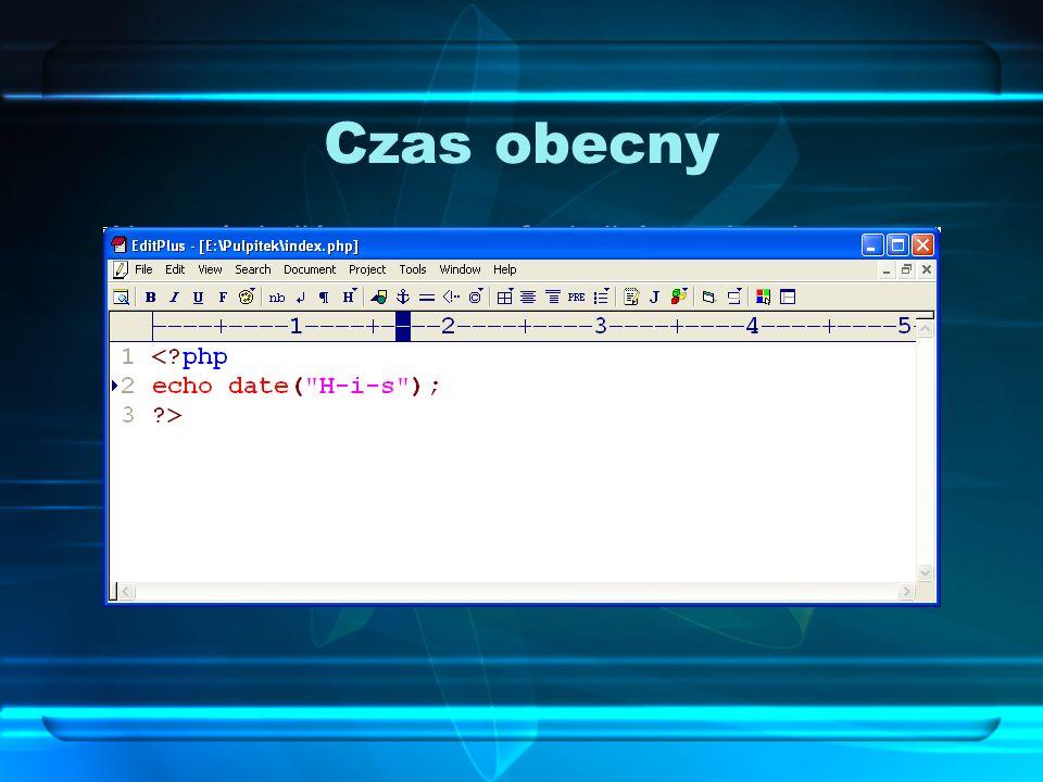 Czas obecny Aby wyświetlić za pomocą funkcji date aktualny czas, należy wpisać w skrypcie: <?php echo date(H-i-s); ?> Otrzymamy datę w formacie GG-MM-