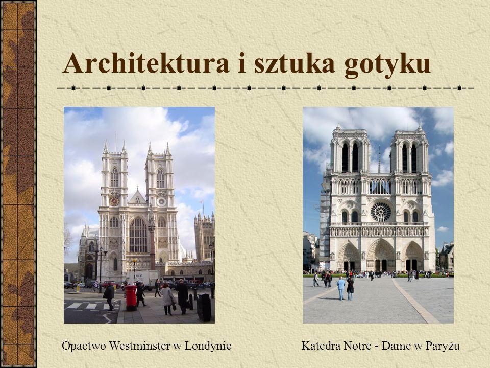 Architektura i sztuka gotyku Opactwo Westminster w Londynie Katedra Notre - Dame w Paryżu