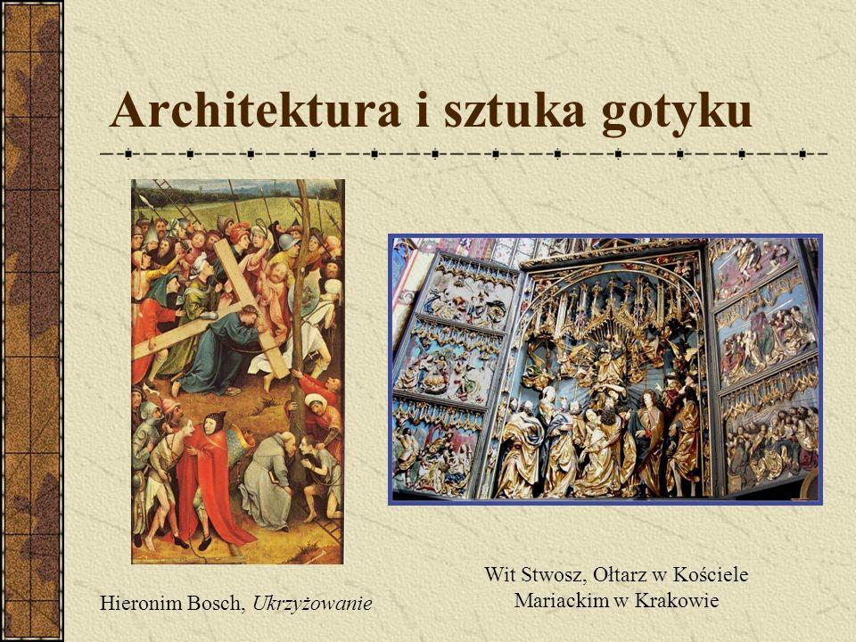Architektura i sztuka gotyku Hieronim Bosch, Ukrzyżowanie Wit Stwosz, Ołtarz w Kościele Mariackim w Krakowie