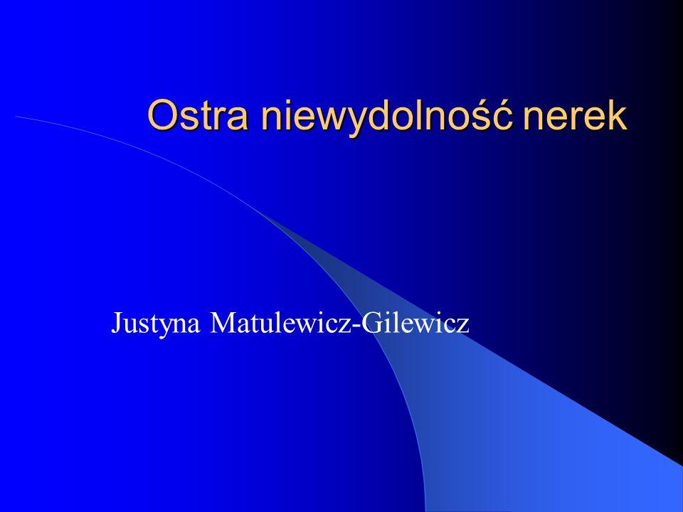 Ostra niewydolność nerek Justyna Matulewicz-Gilewicz