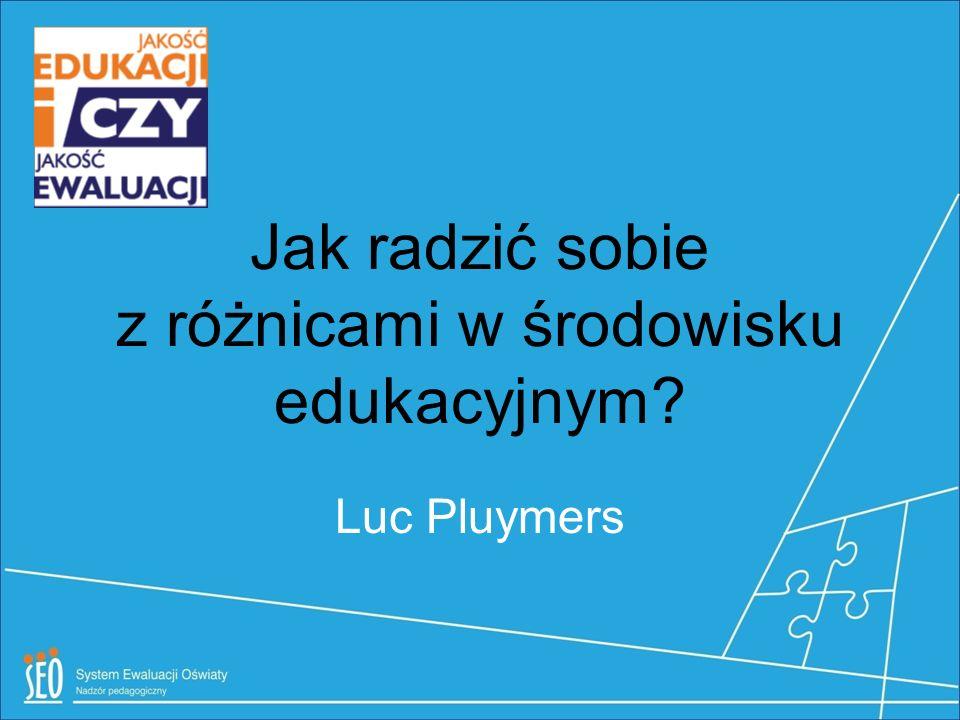 Jak radzić sobie z różnicami w środowisku edukacyjnym? Luc Pluymers